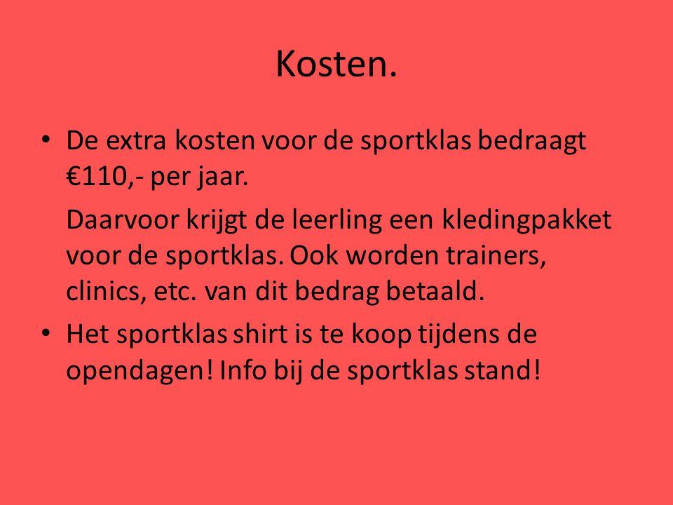 Kosten. De extra kosten voor de sportklas bedraagt €110,- per jaar.