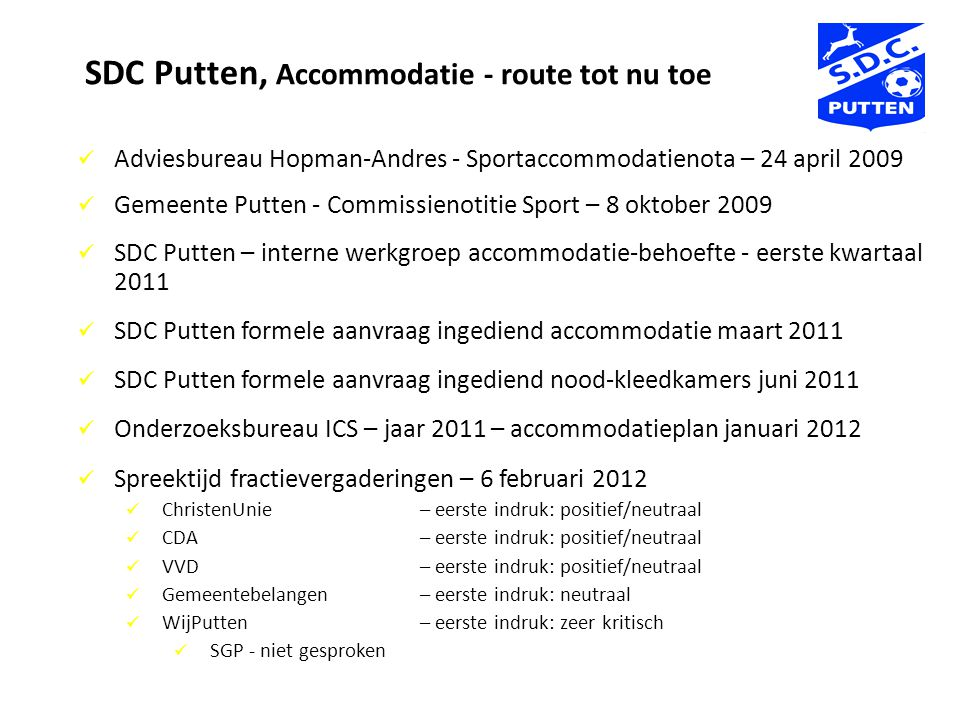 SDC Putten, Accommodatie - route tot nu toe