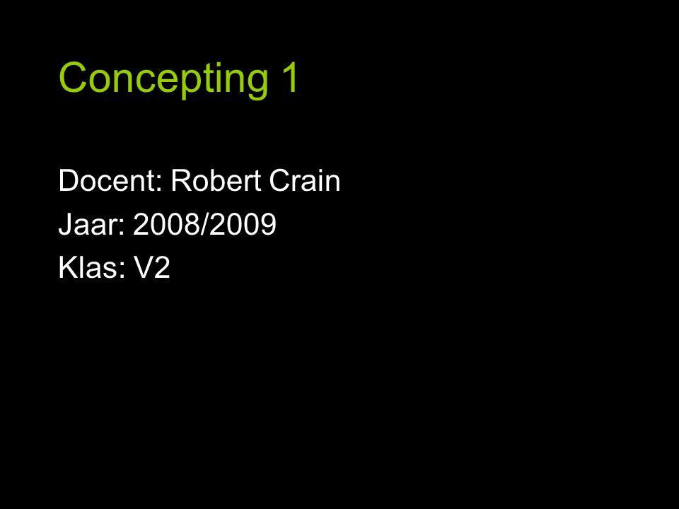 Docent: Robert Crain Jaar: 2008/2009 Klas: V2