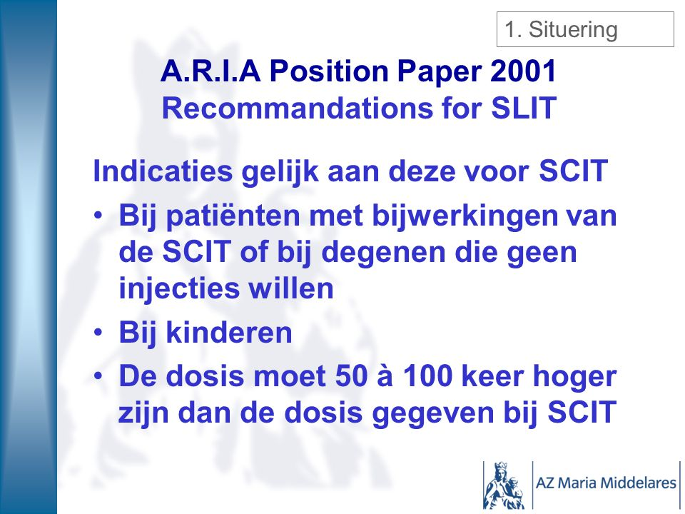 A.R.I.A Position Paper 2001 Recommandations for SLIT