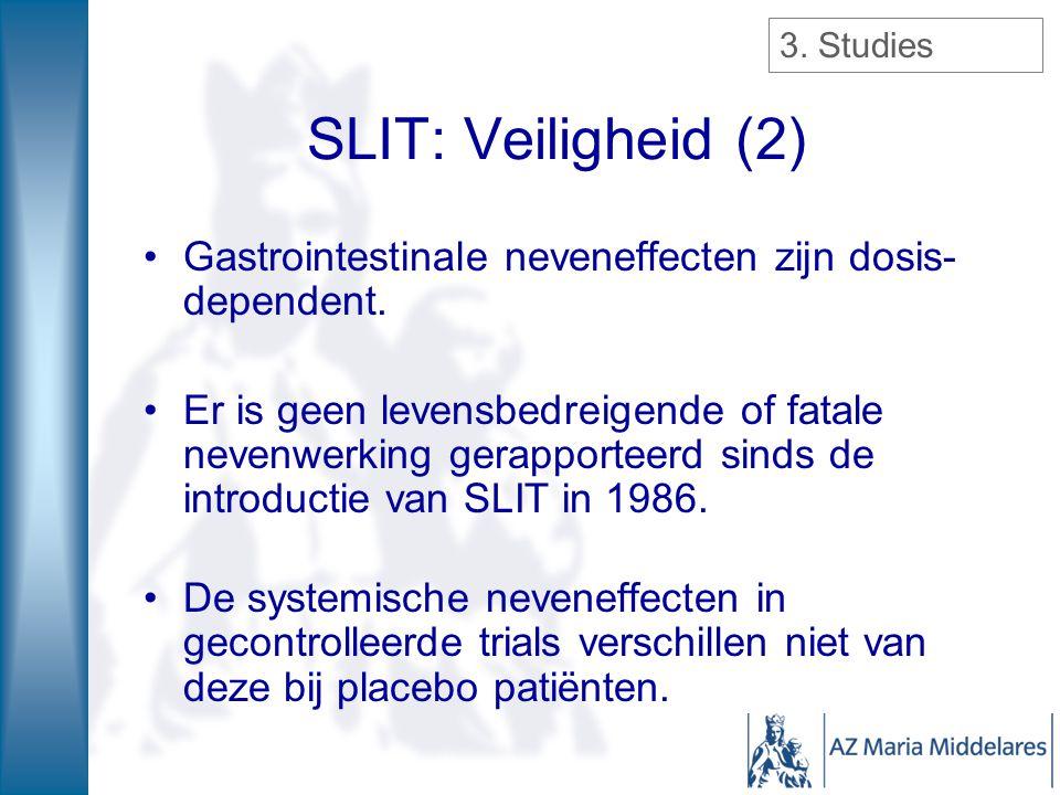 3. Studies SLIT: Veiligheid (2) Gastrointestinale neveneffecten zijn dosis-dependent.