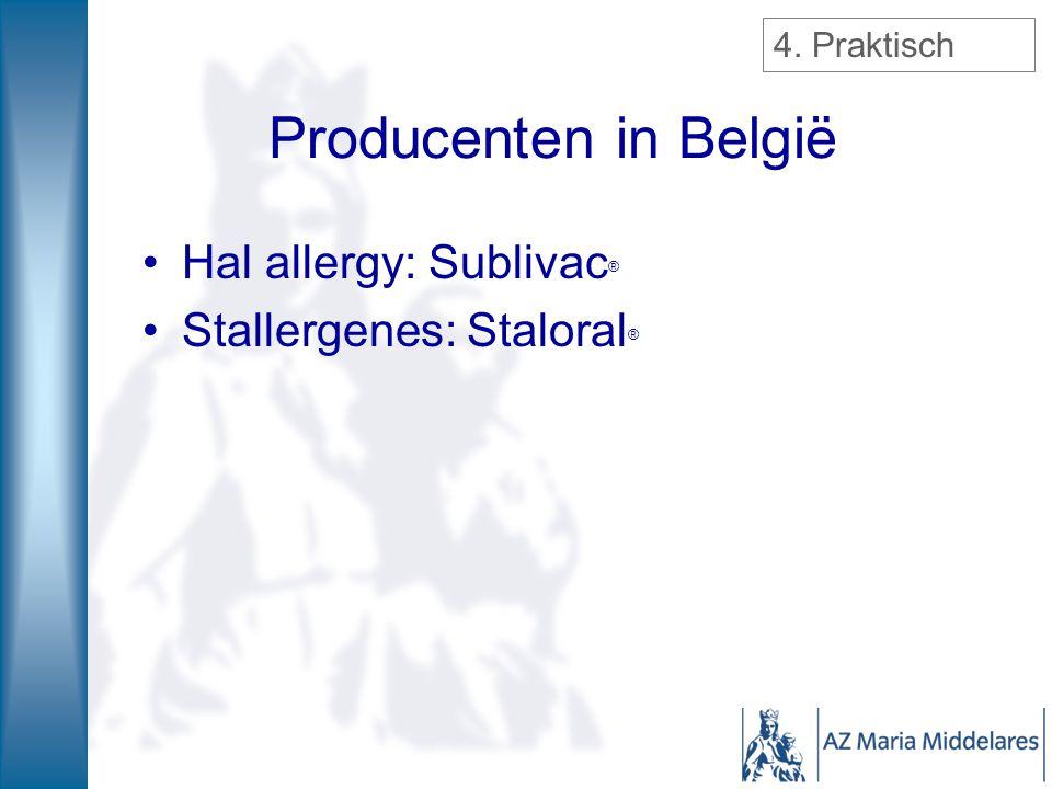 Producenten in België Hal allergy: Sublivac® Stallergenes: Staloral®