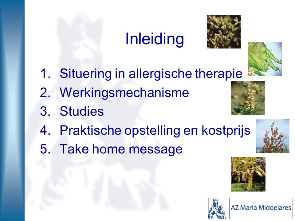 Inleiding Situering in allergische therapie Werkingsmechanisme Studies