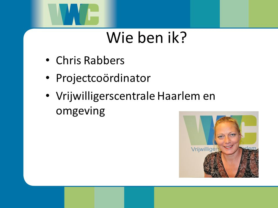 Wie ben ik Chris Rabbers Projectcoördinator