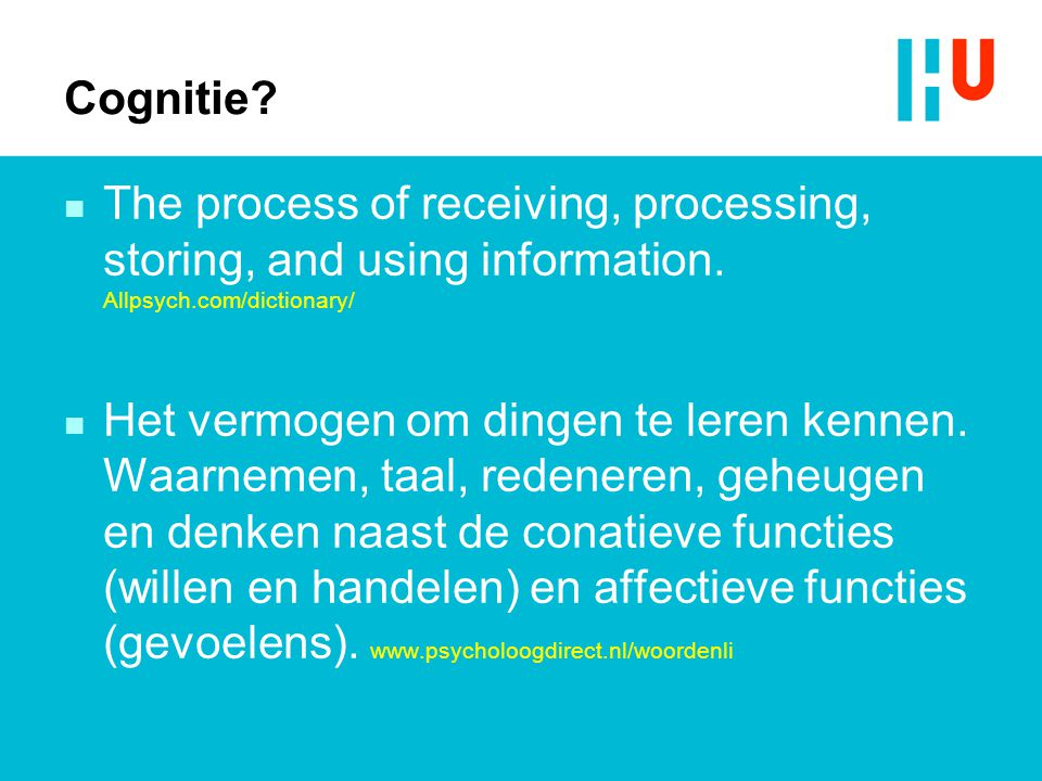 Cognitie The process of receiving, processing, storing, and using information. Allpsych.com/dictionary/
