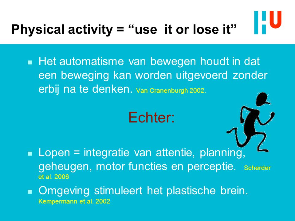 Physical activity = use it or lose it