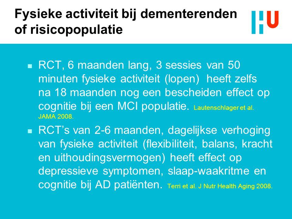 Fysieke activiteit bij dementerenden of risicopopulatie