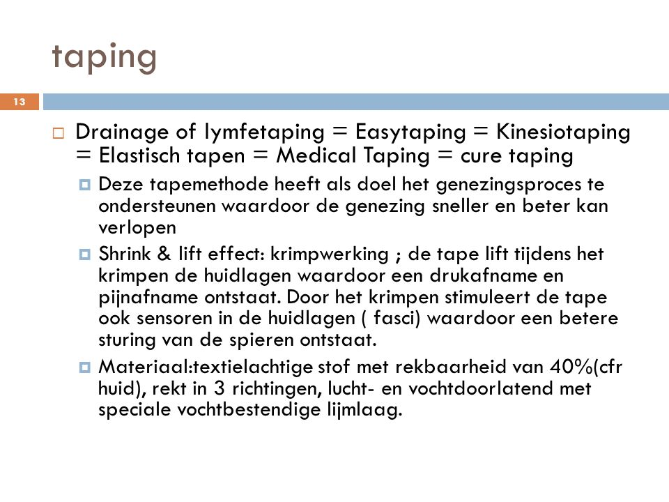 taping Drainage of lymfetaping = Easytaping = Kinesiotaping = Elastisch tapen = Medical Taping = cure taping.