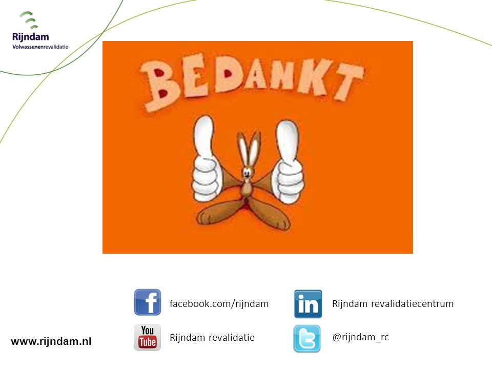 facebook.com/rijndam Rijndam revalidatiecentrum @rijndam_rc Rijndam revalidatie www.rijndam.nl
