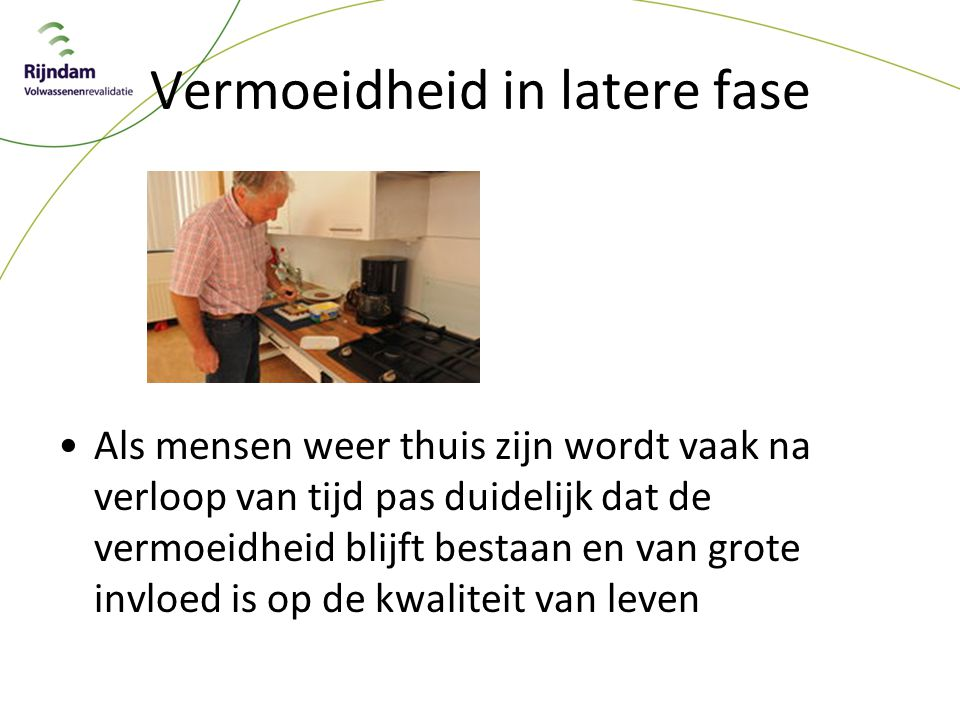 Vermoeidheid in latere fase