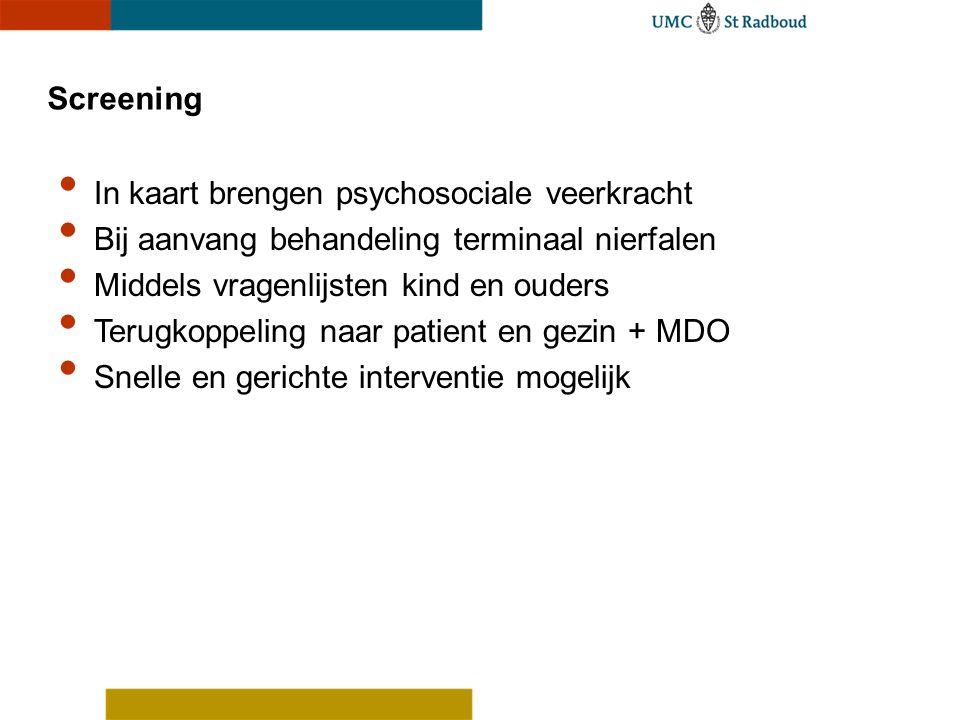 Screening In kaart brengen psychosociale veerkracht. Bij aanvang behandeling terminaal nierfalen. Middels vragenlijsten kind en ouders.