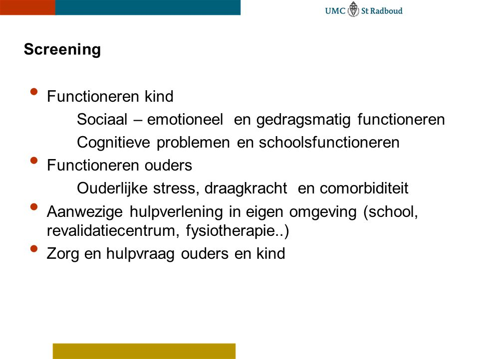 Screening Functioneren kind. Sociaal – emotioneel en gedragsmatig functioneren. Cognitieve problemen en schoolsfunctioneren.
