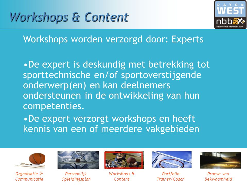 Workshops & Content Workshops worden verzorgd door: Experts