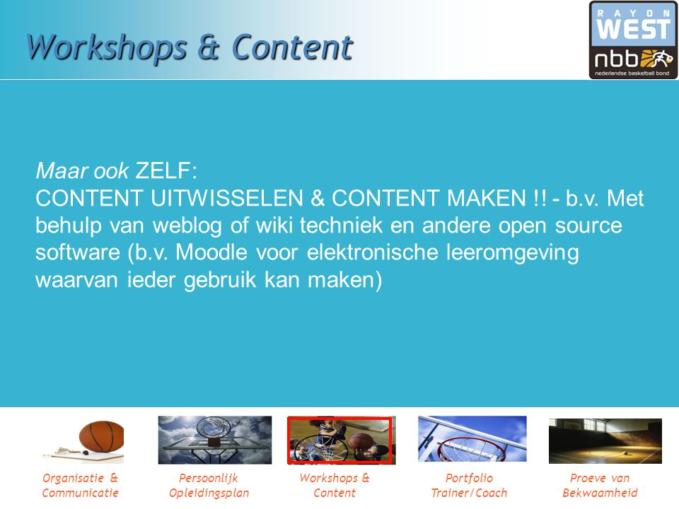 Workshops & Content Maar ook ZELF: