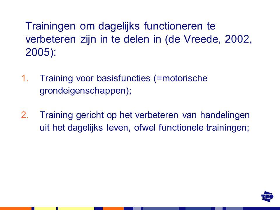 Trainingen om dagelijks functioneren te verbeteren zijn in te delen in (de Vreede, 2002, 2005):
