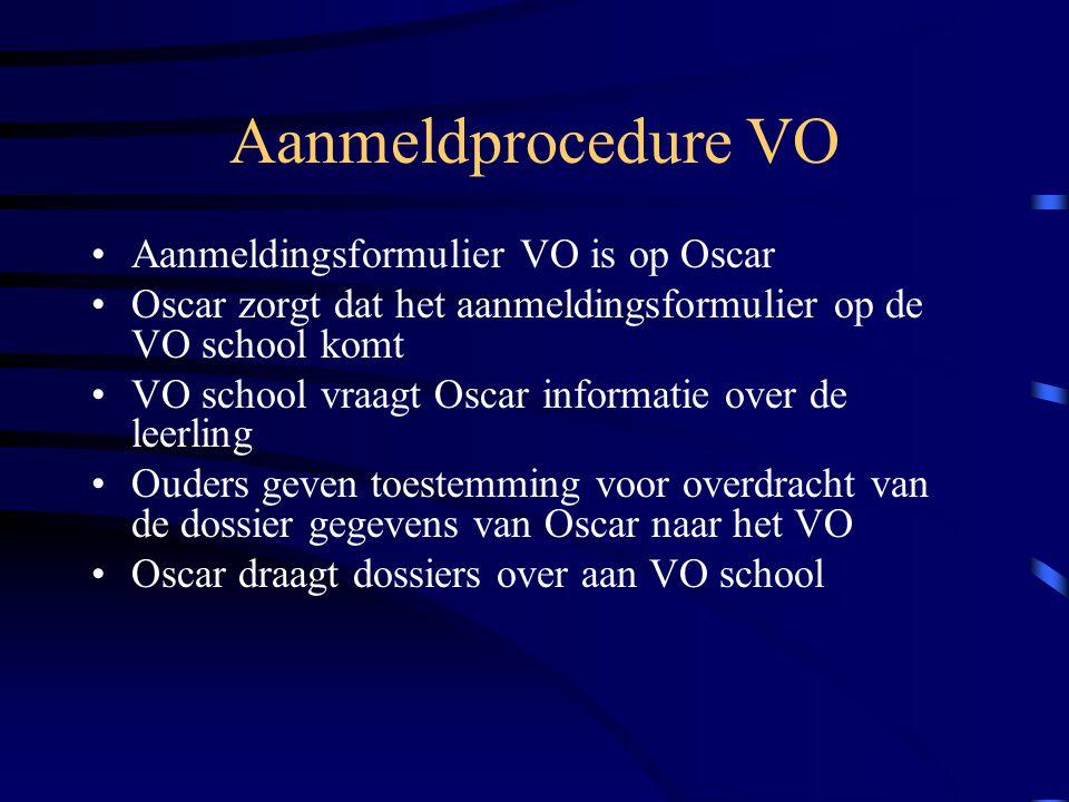 Aanmeldprocedure VO Aanmeldingsformulier VO is op Oscar