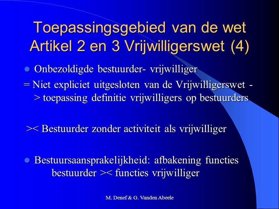 Toepassingsgebied van de wet Artikel 2 en 3 Vrijwilligerswet (4)