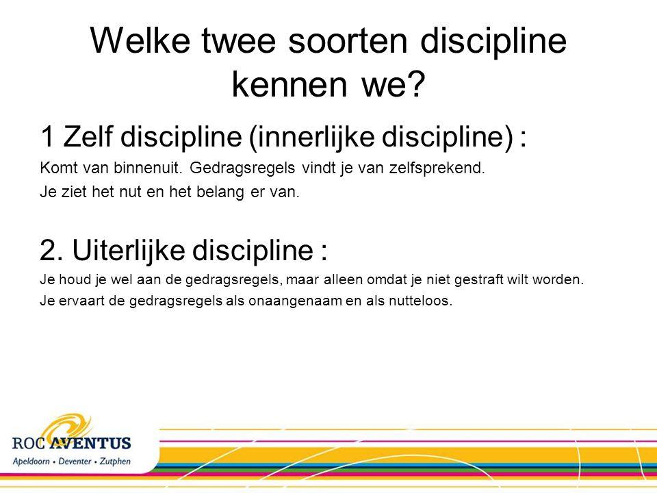 Welke twee soorten discipline kennen we