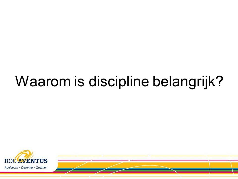 Waarom is discipline belangrijk