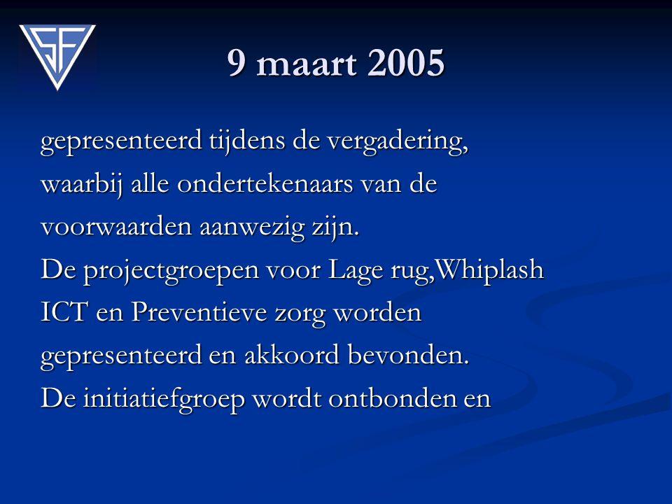 9 maart 2005 gepresenteerd tijdens de vergadering,