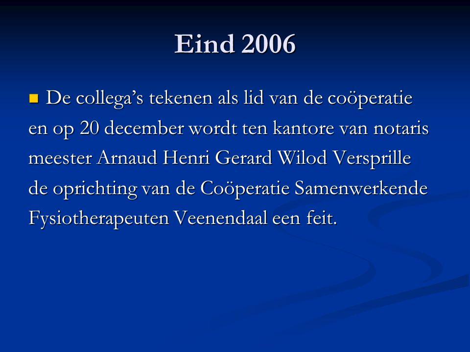 Eind 2006 De collega's tekenen als lid van de coöperatie