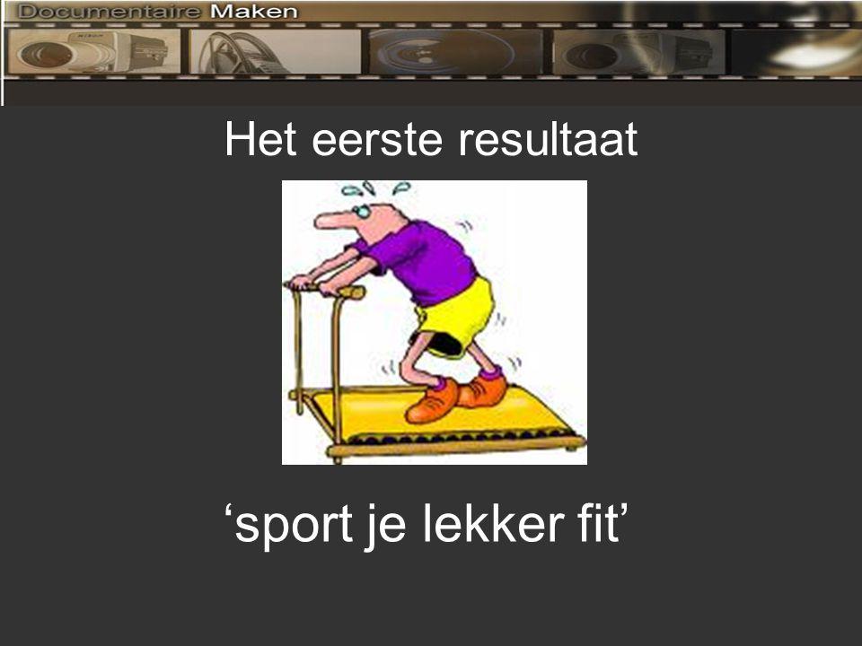 Het eerste resultaat 'sport je lekker fit'