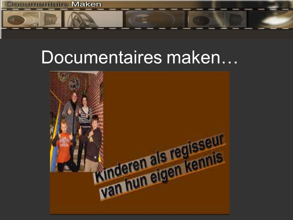 Documentaires maken…