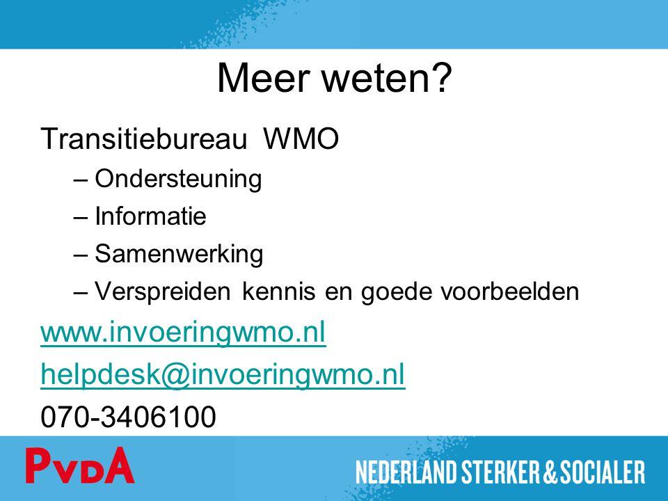 Meer weten Transitiebureau WMO www.invoeringwmo.nl