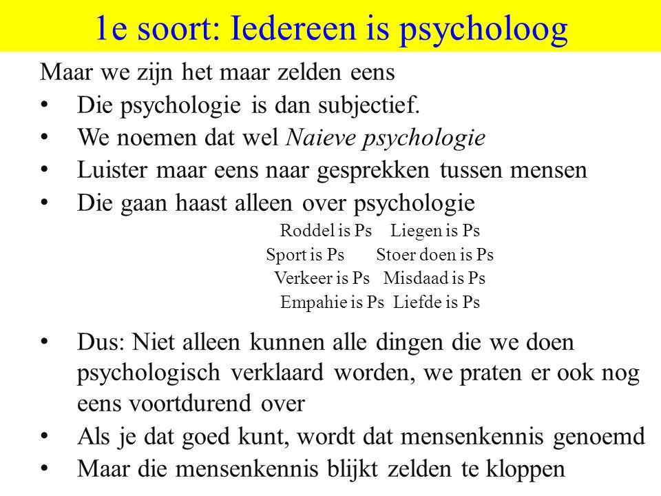 1e soort: Iedereen is psycholoog