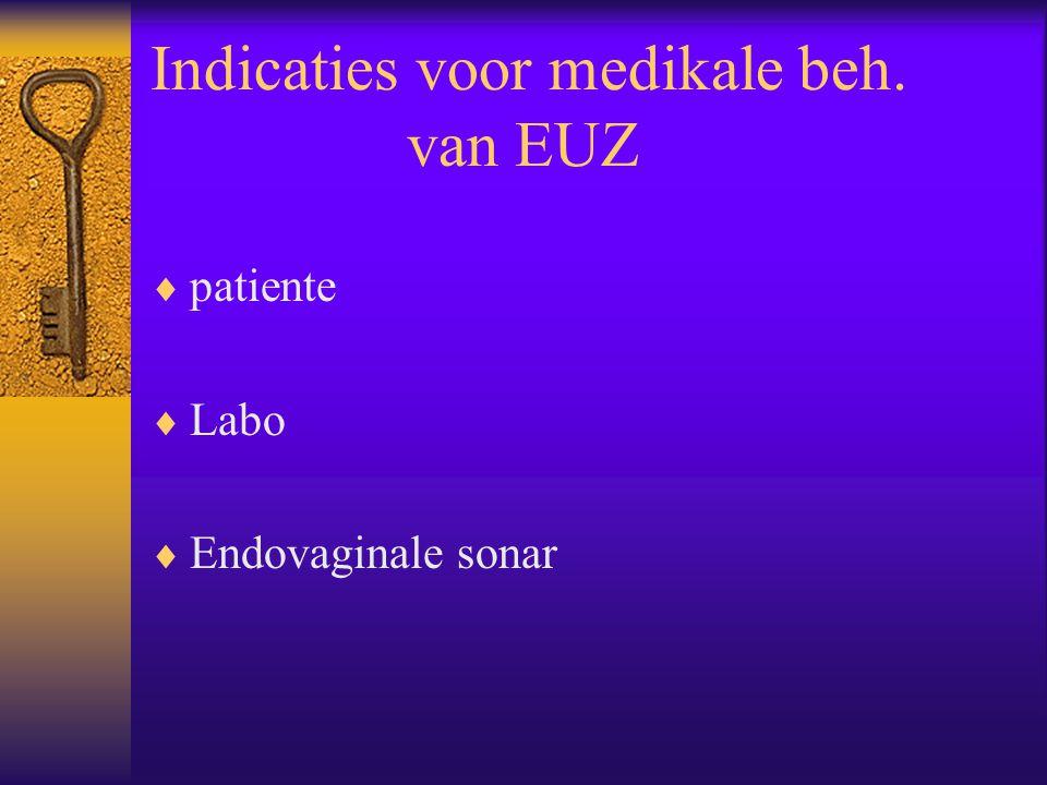 Indicaties voor medikale beh. van EUZ