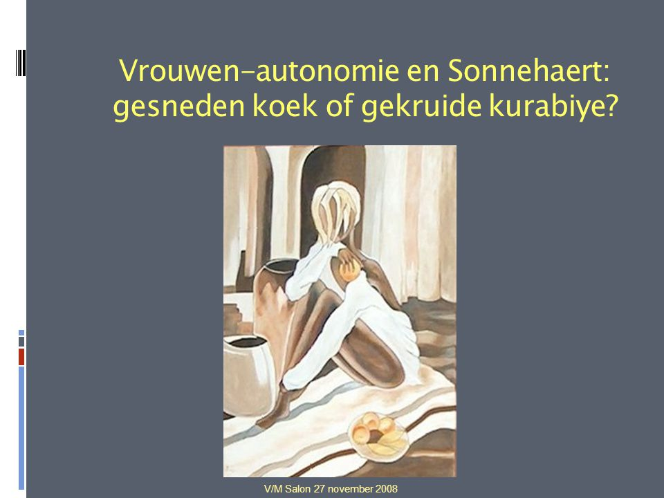 Vrouwen-autonomie en Sonnehaert: gesneden koek of gekruide kurabiye