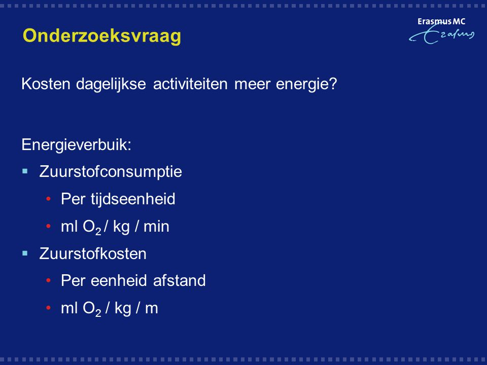 Onderzoeksvraag Kosten dagelijkse activiteiten meer energie