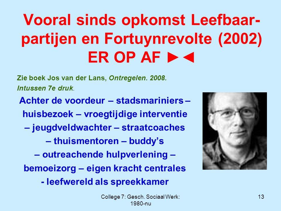 Vooral sinds opkomst Leefbaar-partijen en Fortuynrevolte (2002) ER OP AF ►◄