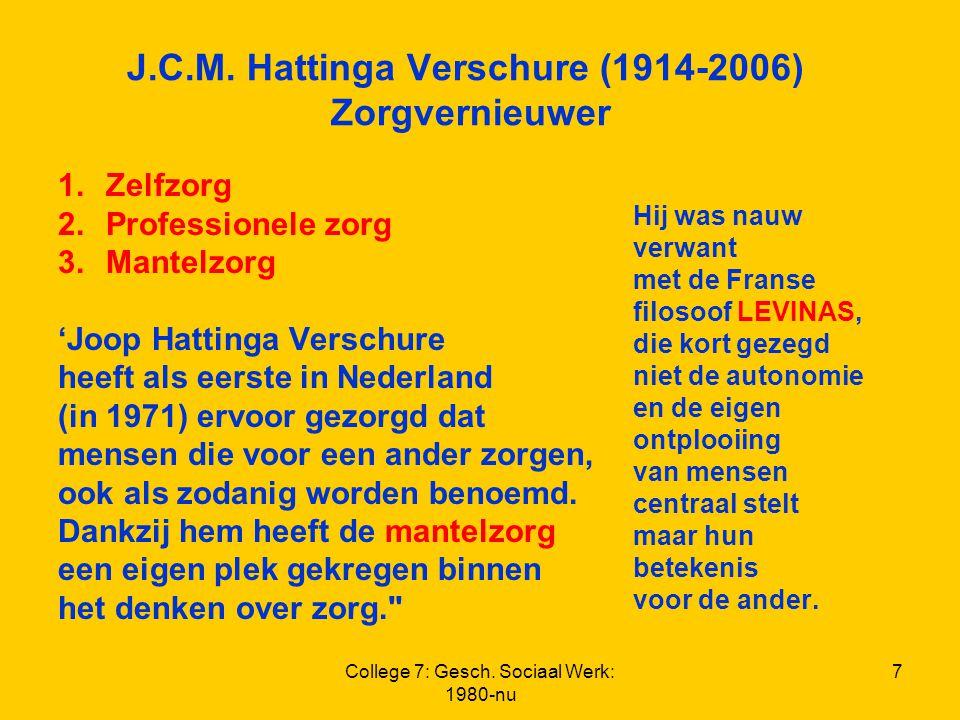 J.C.M. Hattinga Verschure (1914-2006) Zorgvernieuwer