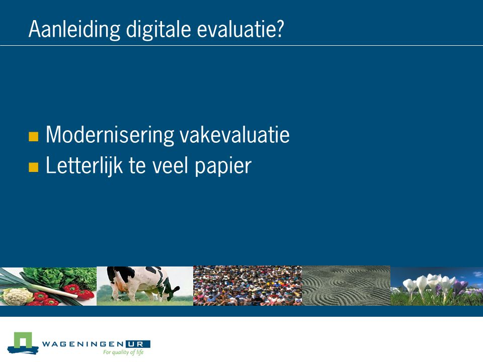 Aanleiding digitale evaluatie
