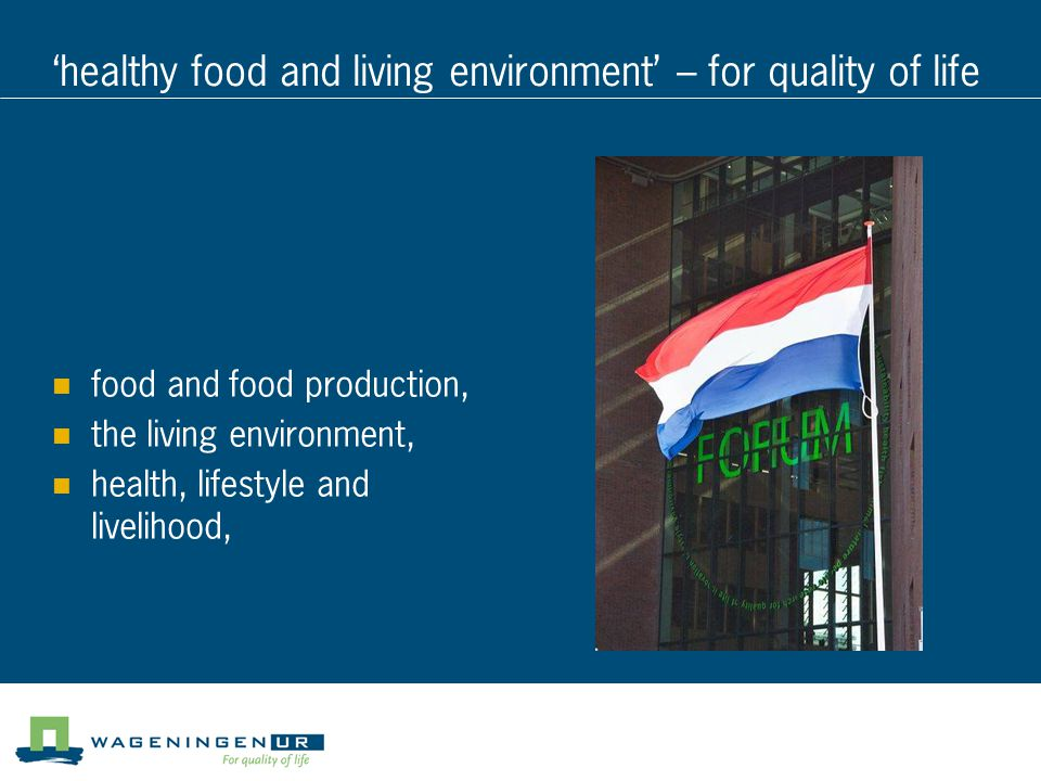 'healthy food and living environment' – for quality of life