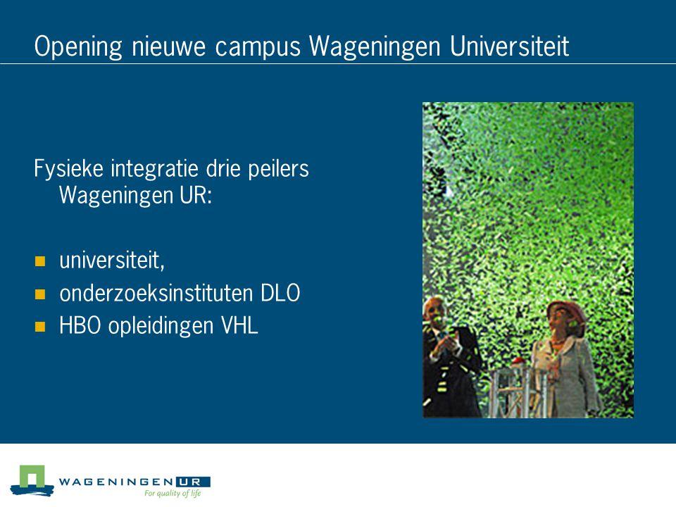 Opening nieuwe campus Wageningen Universiteit