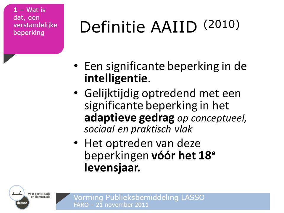 Definitie AAIID (2010) Een significante beperking in de intelligentie.