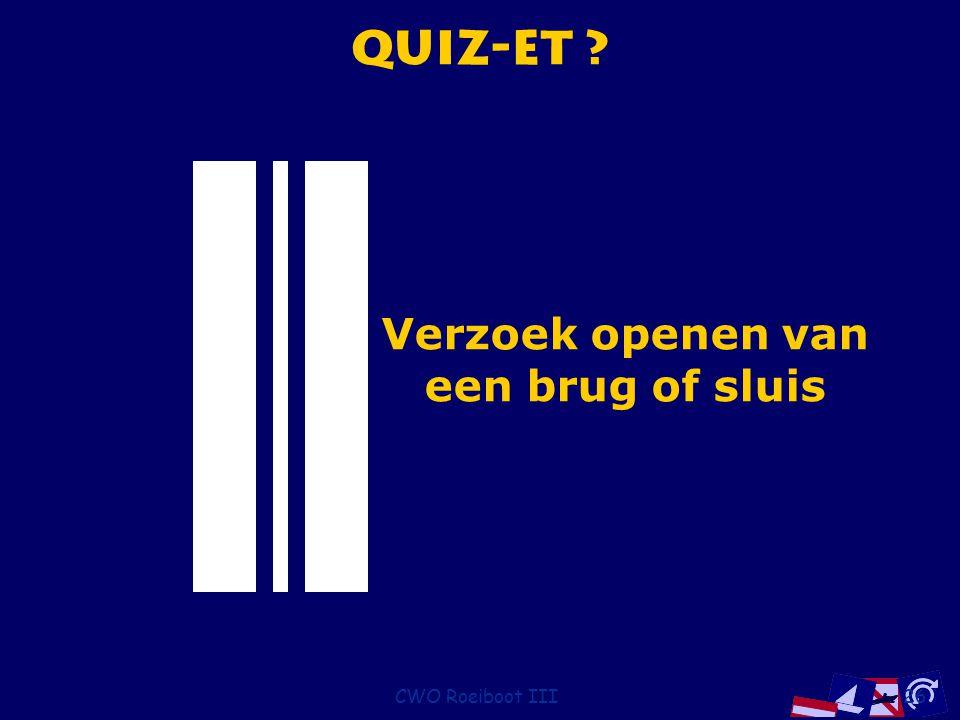 Quiz-et Verzoek openen van een brug of sluis CWO Roeiboot III