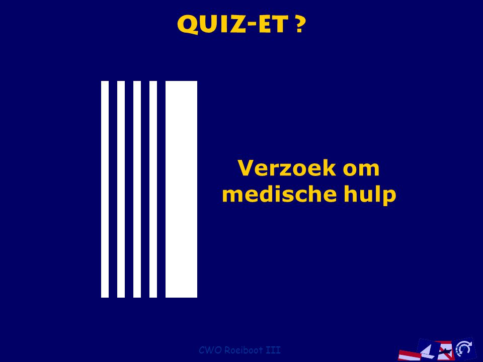 Quiz-et Verzoek om medische hulp CWO Roeiboot III