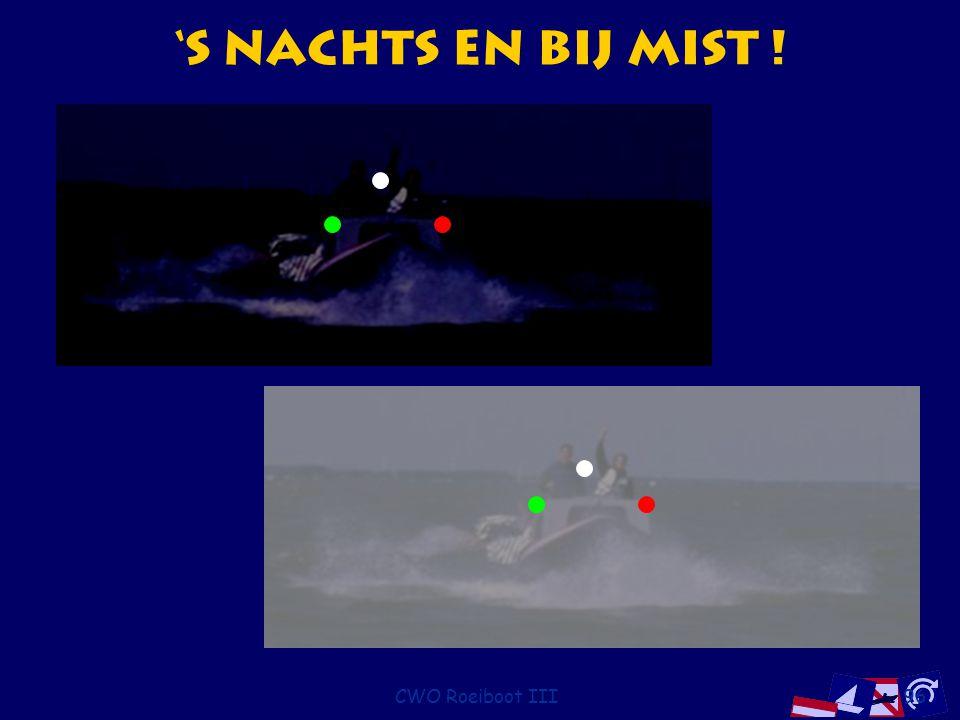 's Nachts en bij Mist ! CWO Roeiboot III