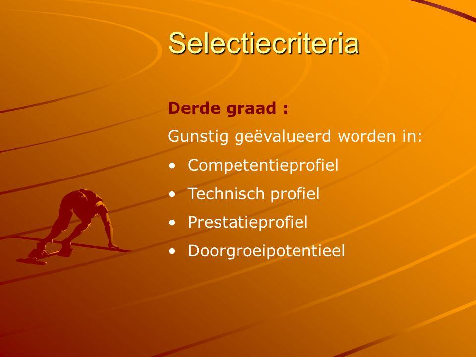 Selectiecriteria Derde graad : Gunstig geëvalueerd worden in: