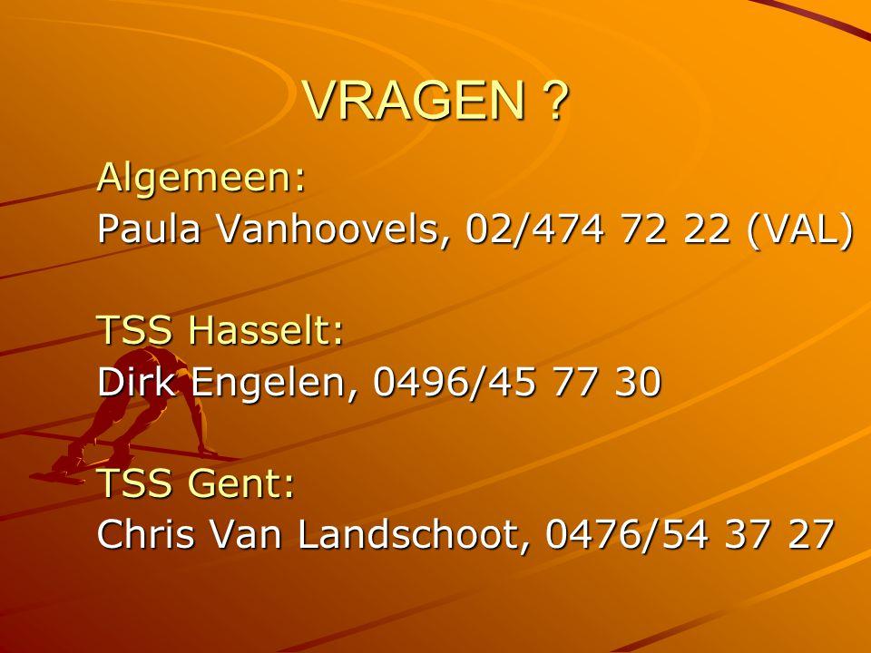 VRAGEN Algemeen: Paula Vanhoovels, 02/474 72 22 (VAL) TSS Hasselt:
