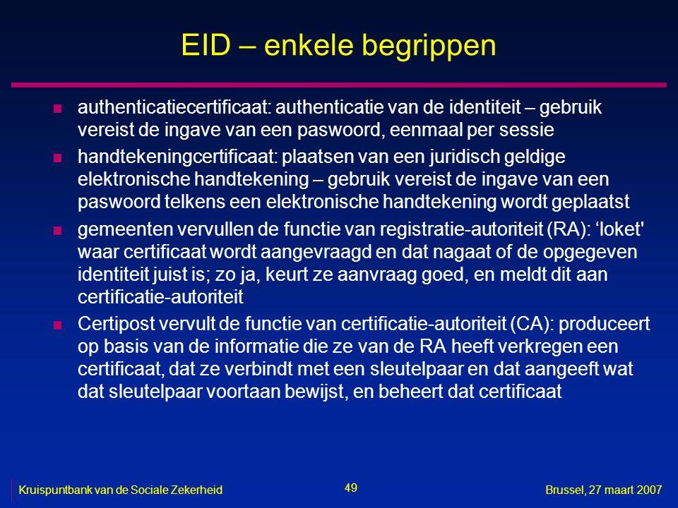 EID – enkele begrippen authenticatiecertificaat: authenticatie van de identiteit – gebruik vereist de ingave van een paswoord, eenmaal per sessie.