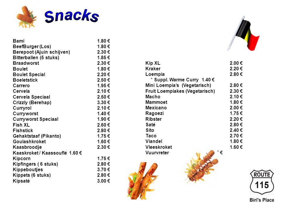 Snacks Bami 1.80 € BeefBurger (Los) 1.80 €
