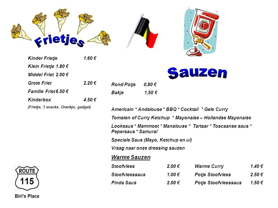 Frietjes Sauzen Warme Sauzen Kinder Frietje 1.60 €
