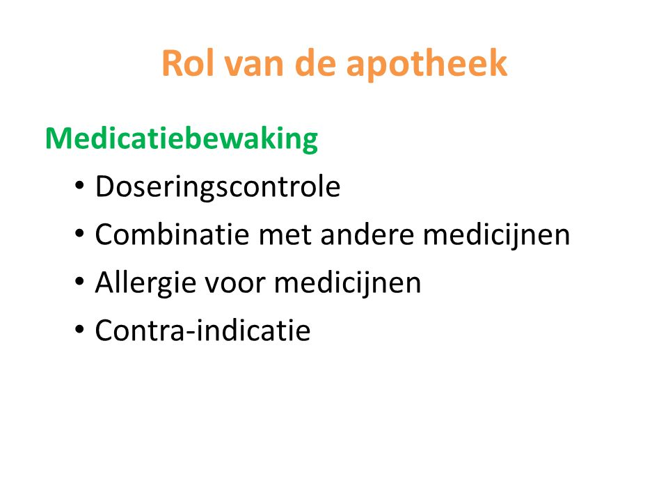 Rol van de apotheek Medicatiebewaking Doseringscontrole