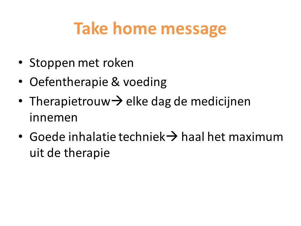 Take home message Stoppen met roken Oefentherapie & voeding