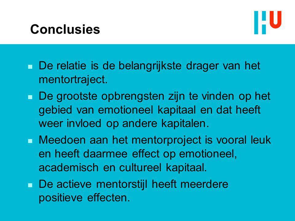 Conclusies De relatie is de belangrijkste drager van het mentortraject.