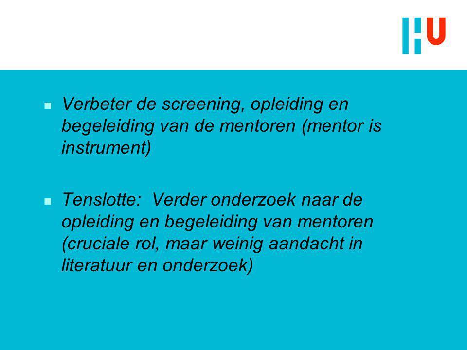 Verbeter de screening, opleiding en begeleiding van de mentoren (mentor is instrument)